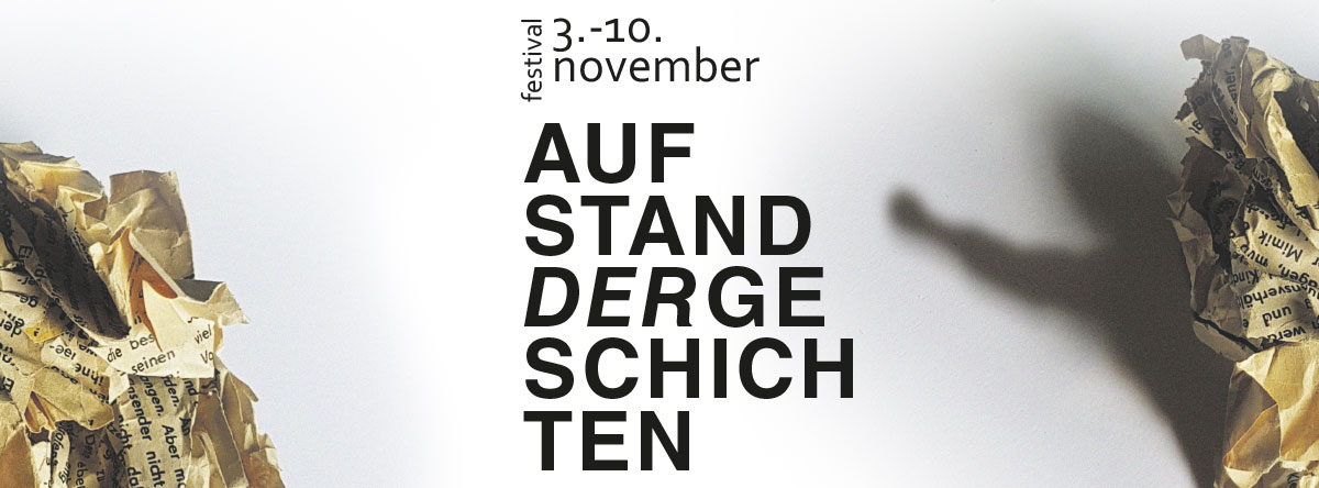 """Festival """"Aufstand der Geschichten"""" 3. -10.11."""