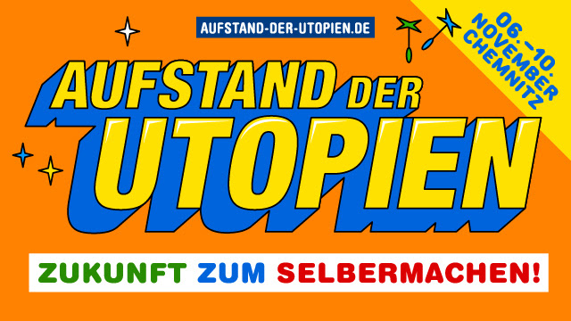 """""""Aufstand der Utopien"""" vom 6.-10.11.19"""